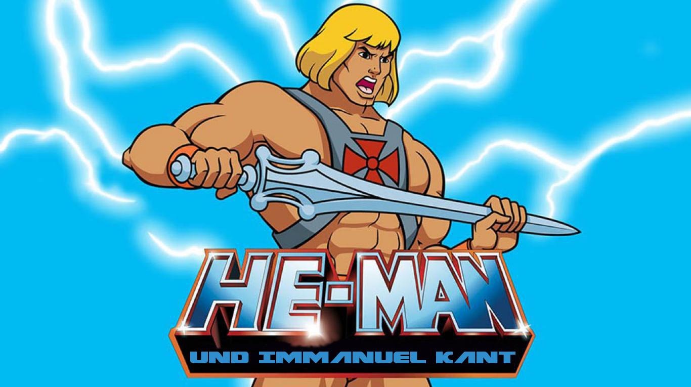 He-Man und Immanuel Kant: Helden der Kindheit
